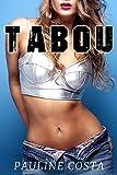 TABOU - Compilation Erotique: (3 nouvelles chaudes, Sexe à Plusieurs, HARD, Interdits)