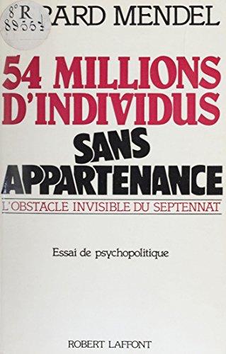 Cinquante-quatre millions d'individus sans appartenance: L'obstacle invisible du septennat