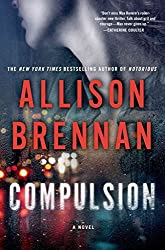 [Compulsion] (By (author)  Allison Brennan) [published: February, 2016]