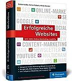 Erfolgreiche Websites: Das Handbuch für erfolgreiches Online-Marketing. Ihre Grundausbildung in allen Digitalmarketing-Disziplinen