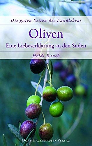Oliven: Eine Liebeserklärung an den Süden