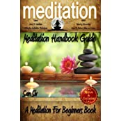 Meditation: Meditation Handbook Guide: A Meditation For Beginners Book: Learn: How To Meditate, Effective Meditation Techniques, Relaxing Meditation Excercises, How To Relieve Stress, and more by Sam Siv (2014-10-07)