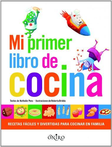 Mi primer libro de cocina (Libros prácticos) por Nathalie Pons