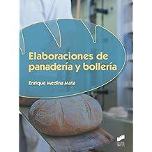 Elaboraciones de panadería y bollería (Industrias alimentarias)