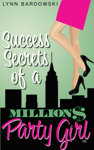 Success Secrets of a Million Dollar Party Girl (Direct Sales Success Secrets Book 1)