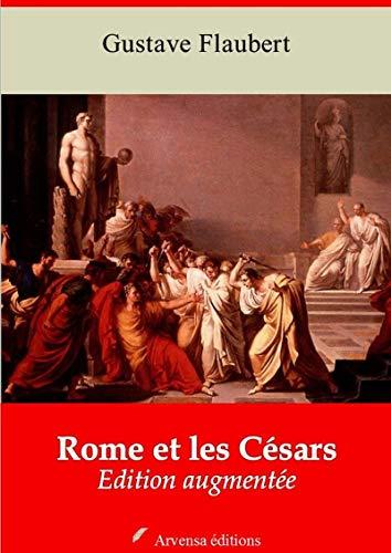 Rome Et Les Césars   Edition Intégrale Et Augmentée: Nouvelle Édition 2019 Sans Drm por Gustave Flaubert