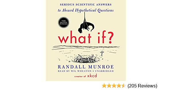Buy What If?: Serious Scientific Answers to Absurd