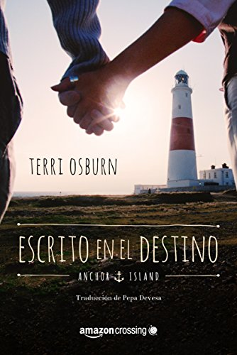 Escrito en el destino (Anchor Island nº 2) (Spanish Edition)