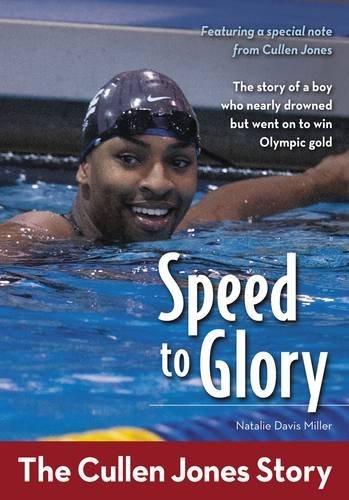 Speed to Glory: The Cullen Jones Story (ZonderKidz Biography) by Natalie Davis Miller (2012-07-28)