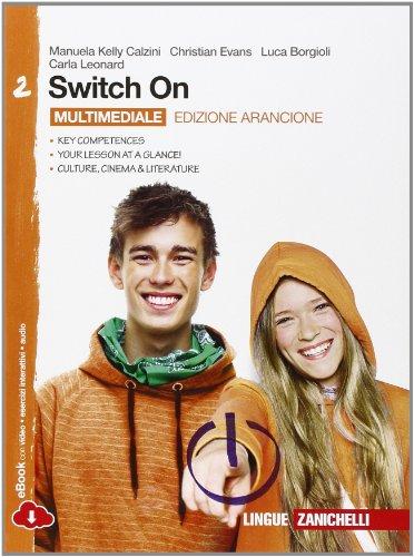 Switch On. Ediz. arancione. Per la Scuola media. Con espansione online: 2