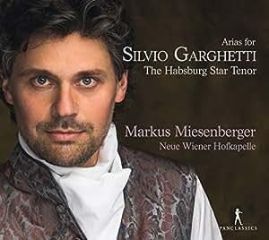 Arias for Silvio Garghetti - The Habsburg Star Tenor - Arien von Fux, Ziani, Bononcini, Conti u.a.