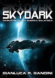 Skydark (Cronache di una Guerra Galattica Vol. 3)