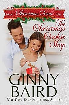 The Christmas Cookie Shop (christmas Town Book 1) por Ginny Baird epub