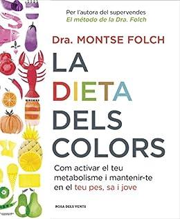 La dieta dels colors: Com activar el teu metabolisme i mantenir-te en el teu pes, sa i jove (Catalan Edition)