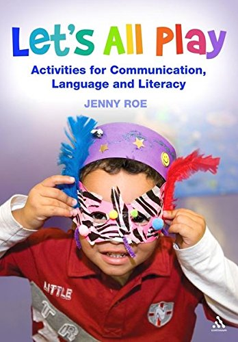 Let's All Play: Activities for Communication, Language and Literacy