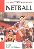 Netball: The Skills of the Game