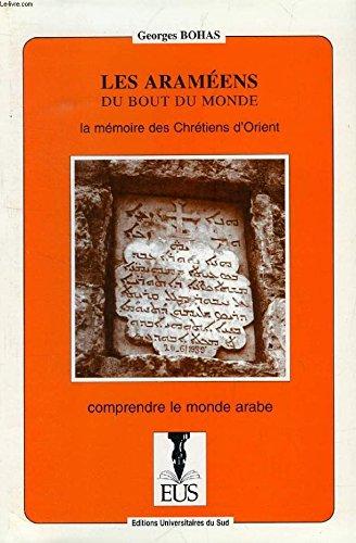 Les Araméens du bout du monde: La mémoire des chrétiens d'Orient