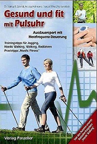 Preisvergleich Produktbild Gesund und fit mit Pulsuhr: Ausdauersport mit Herzfrequenz-Steuerung