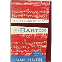 The Life and Music of B?a Bart? (A Galaxy Book) by Halsey Stevens (1996-08-01)