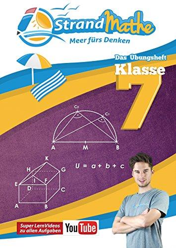 Mathematik Übungsheft Klasse 7: Matheaufgaben der Schule üben, vertiefen, wiederholen Lernvideos Lösungswege - Rechenschritte || StrandMathe: Mit ... Geometrie, Terme, Gleichungen