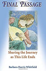 Final Passage: Sharing the Journey As This Life Ends