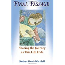 Final Passage: Sharing the Journey at This Life's End