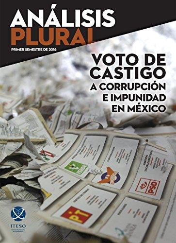 Voto de castigo a corrupción e impunidad en México (Análisis Plural) por Juan Carlos Núñez Bustillos