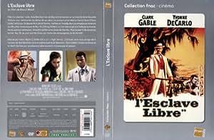 L'esclave libre [DVD] (1957) Un film de Raoul Walsh avec Clark Gable, Yvonne De Carlo, Sidney Poitier, Efrem Zimbalist Jr.,