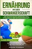 """Ernährung in der Schwangerschaft: Wie Sie sich richtig ernähren und fit bleiben in der Schwangerschaft, inkl. Ernährungsplan und Trainingsplan, Rezepte """"Smoothies & Co."""" - Marlene Friedmann, Human Health Experts"""