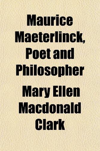 Maurice Maeterlinck, Poet and Philosopher