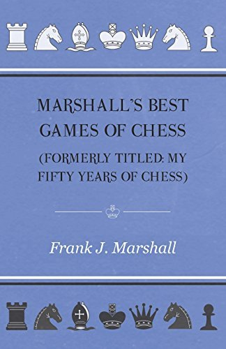 Marshall's Best Games of Chess by Frank J. Marshall (2013-01-09)