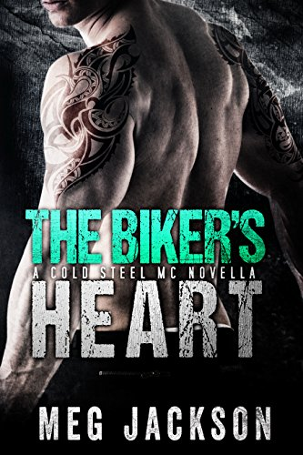 The Biker's Heart: A Cold Steel Motorcycle Club Romance Novella (English Edition)