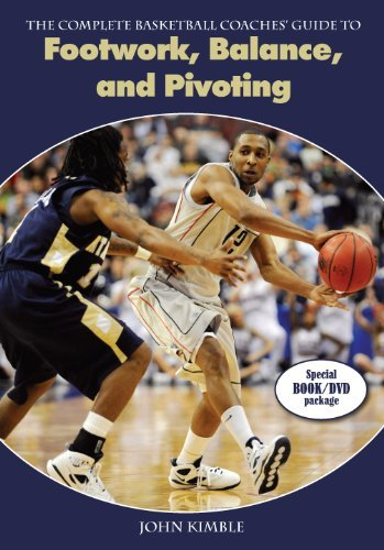 The Complete Basketball Coaches Guide to Footwork, Balance, and Pivoting by John Kimble (2012-01-16) par John Kimble;
