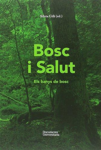 Bosc i Salut: Els banys de bosc (Documenta) por Sílvia Gili i Olmeda