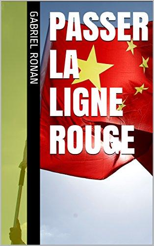 Couverture du livre Passer la Ligne Rouge