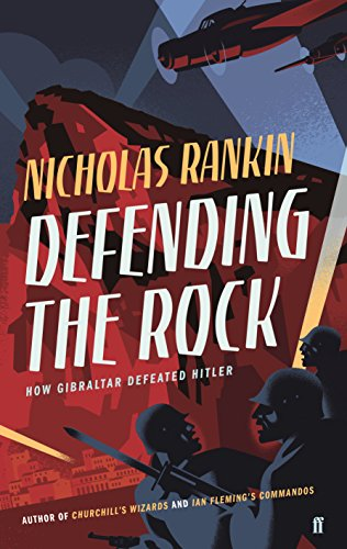 Defending the Rock: How Gibraltar Defeated Hitler