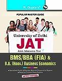 University of Delhi BMS/BBA (FIA)/B.A. Business Economics Joint Admission Test Guide: BMS (Bachelor of Management Studies) Common Entrance Test Guide (Hons.)