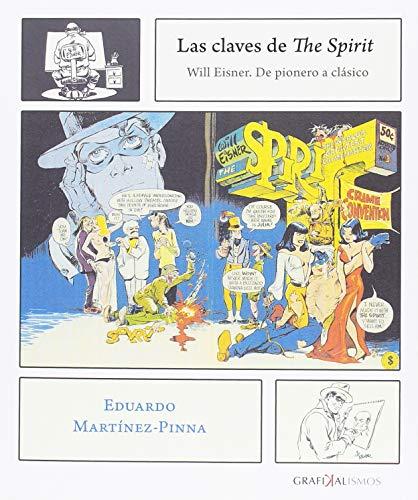 LAS CLAVES DE THE SPIRIT: WILL EISNER. DE PIONERO A CLÁSICO (GRAFIKALISMOS)