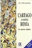 Cartago contra Roma -guerras punicas-