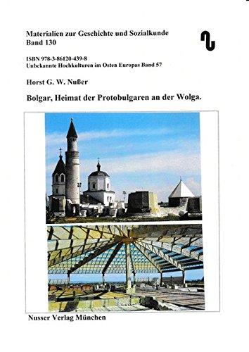 Unbekannte Hochkulturen im Osten Europas / Bolgar, Heimat der Protobulgaren an der Wolga (Materialien zur Geschichte und Sozialkunde)