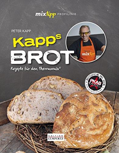 mixtipp Profilinie: Kapps Brot: Rezepte für den Thermomix©