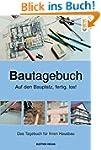 Bautagebuch: Auf den Bauplatz fertig...