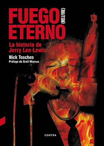 Fuego Eterno: La Historia de Jerry Lee Lewis por Nick Tosches