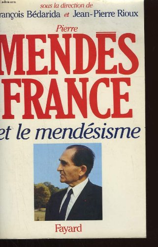 Pierre Mendès-France et le mendésisme