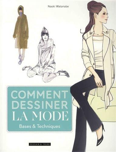 Comment dessiner la mode - base et techniques par Naoki Watanabe