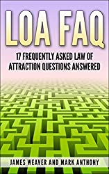 LOA FAQ: 17 Frequently Asked Law of Attraction Questions Answered