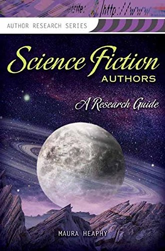 [Science Fiction Authors: A Research Guide] (By: Maura Heaphy) [published: November, 2008]