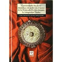 Comunidades locales y dinámicas de poder en el norte de la Península Ibérica durante la Antigüedad Tardía