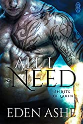 All I Need (Spirits of Laken Book 1)