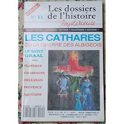 Les dossiers de l'histoire mystérieuse Hors série N° 11 Les cathares ou la guerre des albigeois, Le saint Graal